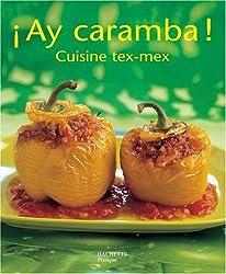Ay caramba ! : Cuisine Tex Mex
