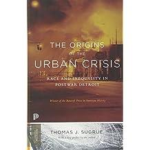 Origins of the Urban Crisis (Princeton Studies in American Politics (Paperback))