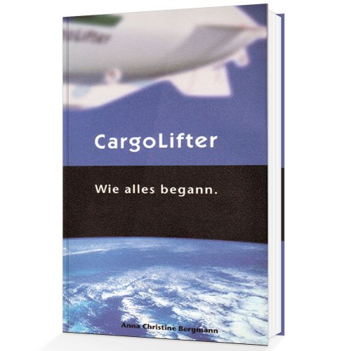 CargoLifter. Wie alles begann.