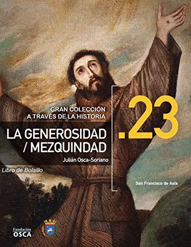 LA GENEROSIDAD / LA MEZQUINDAD: Libro de Bolsillo La Generosidad / La Mezquindad (A través de la Historia nº 23) por Julián Osca-Soriano