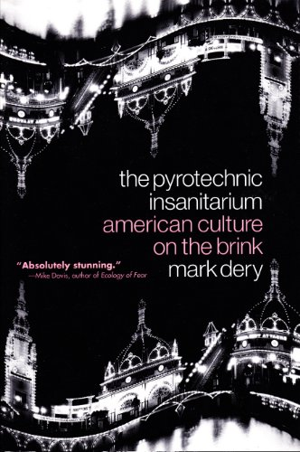 The Pyrotechnic Insanitarium: American Culture on the Brink por Mark Dery
