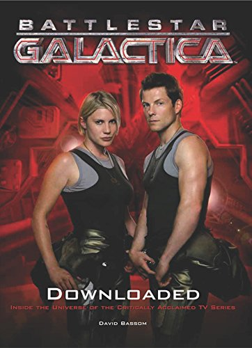 Battlestar Galactica - Downloaded: Downloaded (Inside the Universe of the Critically Acclaimed TV Show): The Official Color Companion: 1 por Sharon Gosling