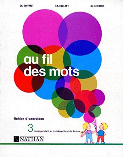 Au fil des mots CP, exercices 3e fichier (ancienne collection) par Tourayot, Giribone