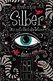 Silber - Das erste Buch der Träume: Roman (Silber-Trilogie)
