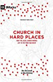 Church in Hard Places: How the Local Church Brings Life to the Poor and Needy (9marks)