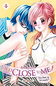 Too Close to Me ! Edition simple Tome 6