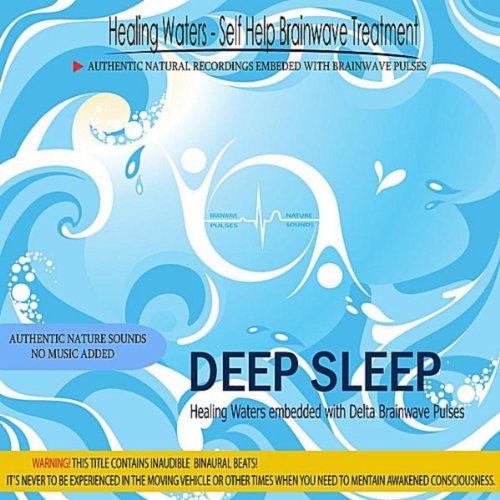 deep-sleep-healing-waters-embedded-with-delta-brainwave-pulses-binaural-beats