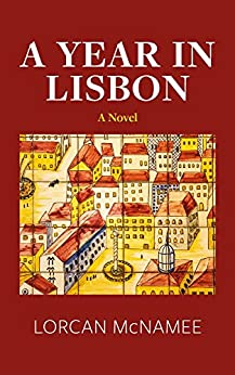 A Year in Lisbon: A novel by [McNamee, Lorcan]