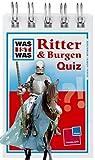 Was ist was Quizblock: Ritter & Burgen: 120 Fragen und Antworten! Mit Spielanleitung und Punktewertung (WAS IST WAS - Quizblöcke)