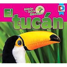Animales de la Selva Amazonica El Tucan (Animales De La Selva Amazónica)