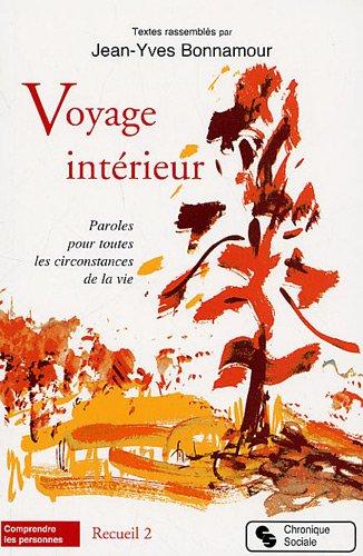 Voyage intérieur : Tome 2, Paroles pour toutes les circonstances de la vie