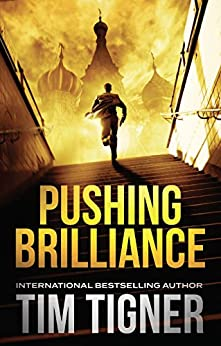 Pushing Brilliance: (Kyle Achilles, Book 1) by [Tigner, Tim]