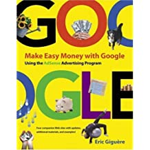 Make Easy Money with Google: Using the AdSense Advertising Program by Eric Giguere (2005-06-23)