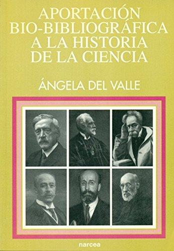Aportación bio-bibliográfica a la Historia de la Ciencia (Educación Hoy Estudios) por Ángela del Valle López