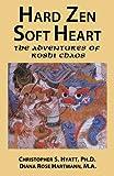 Hard Zen, Soft Heart: The Adventures of Roshi Chaos