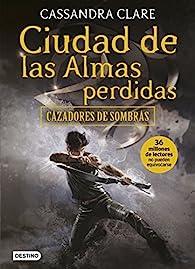 Cazadores de sombras 5: ciudad de las almas perdidas par Cassandra Clare