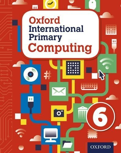 Oxford International Primary Computing: Student Book 6: Student book 6 by Page, Alison, Levine, Diane, Held, Karl (2015) Paperback