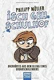 'Isch geh Schulhof: Unerhörtes aus dem Alltag eines Grundschullehrers' von Philipp Möller