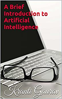 A Brief Introduction to Artificial Intelligence by [Gaurav, Kranti]