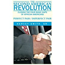 The Second American Revolution: Closing the Four Basic Gaps of African Americans by Harvey Smith Sr. (2014-05-19)