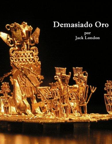 Demasiado Oro por Jack London