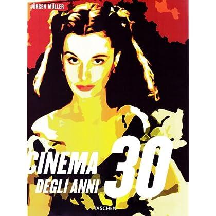 Il Cinema Degli Anni '30. Ediz. Illustrata