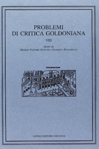 Problemi di Critica Goldoniana. Vol VIII: 8
