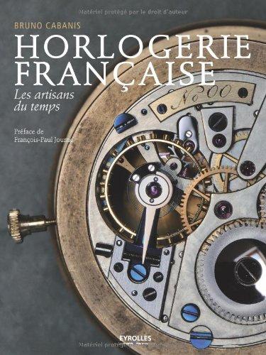 Horlogerie française : Les artisans du temps