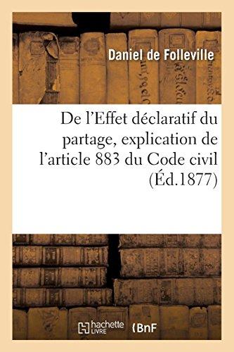 De l'Effet déclaratif du partage, explication de l'article 883 du Code civil par de Folleville-D