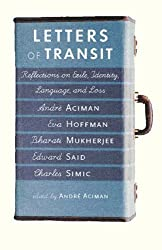 Letters of Transit: Reflections on Exile, Identity, Language, and Loss