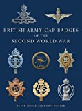 British Army Cap Badges of the Second World War (Shire Collections Book 8)