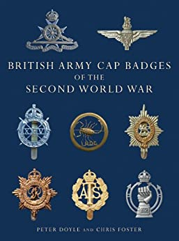 British Army Cap Badges of the Second World War (Shire Collections) by [Doyle, Peter, Foster, Chris]