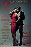 100 Erotische Geschichten Eine riesige Sammlung von 100 erotischen Geschichten fur Erwachsene