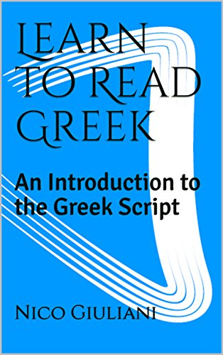 Learn to Read Greek: An Introduction to the Greek Script (English Edition)