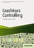Crashkurs Controlling: Grundlagen und Instrumente