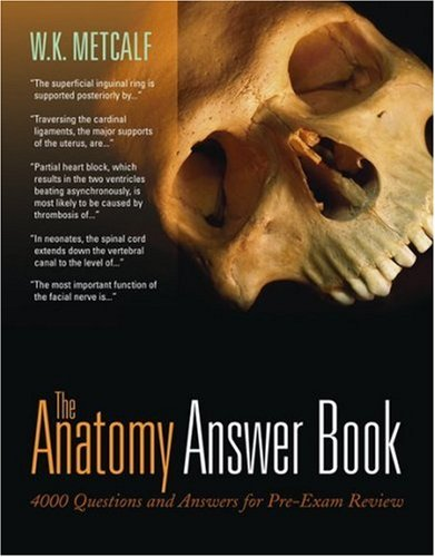 4000 Pool (The Anatomy Answer Book: 4,000 Questions & Answers for Rapid Pre-Examination Review)