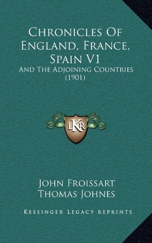 Chronicles of England, France, Spain V1: And the Adjoining Countries (1901)