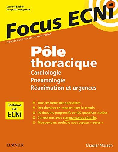 Pôle thoracique : Cardiologie/Pneumologie/Réanimation et urgences: Apprendre et raisonner pour les ECNi