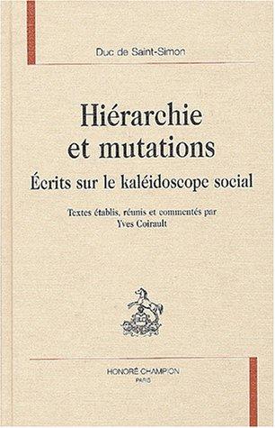 Hierarchie et mutations. ecrits sur le kaleidoscope social. par Saint-Simon