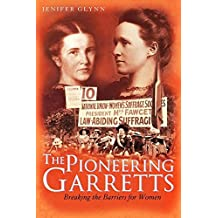 The  Pioneering Garretts: Breaking the Barriers for Women
