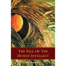 The Fall of the Human Intellect