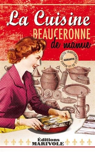 La cuisine beauceronne de mamie par Matho Christophe
