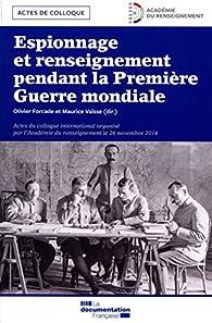 Espionnage et renseignement dans la Première Guerre mondiale par Olivier Forcade