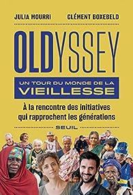 Oldyssey - Un tour du monde de la vieillesse par Julia Mourri