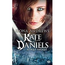 Kate Daniels, T3 : Attaque magique