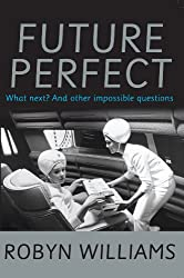 Future Perfect: What Next? and Other Impossible Questions