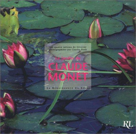 Le Jardin de Claude Monet : Les Quatre Saisons de Giverny
