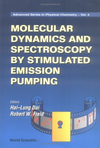 Molecular Dynamics and Spectroscopy by Stimulated Emission Pumping: Vol 1 (Advanced Series in Physical Chemistry)