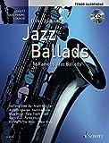 Jazz Ballads: 16 berühmte Jazz-Balladen. Tenor-Saxophon. Ausgabe mit Online-Audiodatei. (Schott Saxophone Lounge) - Dirko Juchem