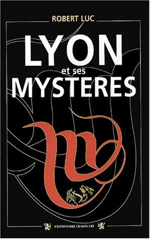 Lyon et ses mystères